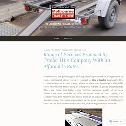 Range of Services Provided by Trailer Hire Company With an Affordable Rates – Melbourne Trailer Hire