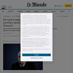 De 1956 à 1962, la France a ordonné à ses services secrets d'assassiner des citoyens français