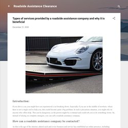 Types of services provided by a roadside assistance company and why it is beneficial