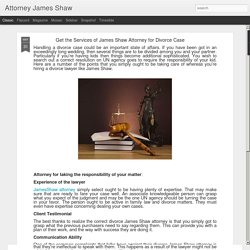 Attorney James Shaw : Get the Services of James Shaw Attorney for Divorce Case