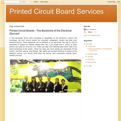 Printed Circuit Board Services: Printed Circuit Boards –The Backbone of the Electrical Devices!