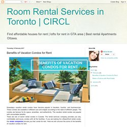CIRCL: Benefits of Vacation Condos for Rent