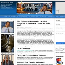 Take Expert Services of a Local Bail Bondsman in Gainesville Florida