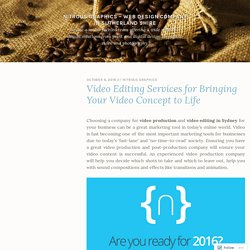 Video Editing Services for Bringing Your Video Concept to Life – Nitrous Graphics – Web Design Company in Sutherland Shire