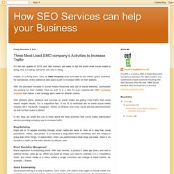 Three Most-Used SMO company's Activities to Increase Traffic