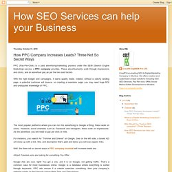 How PPC Company Increases Leads? Three Not So Secret Ways