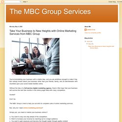 The MBC Group Services: Take Your Business to New Heights with Online Marketing Services from MBC Group
