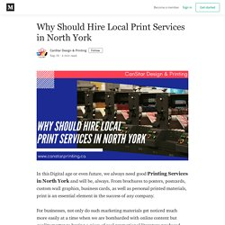 Know Why Should Hire Local Print Services in North York
