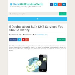 5 Doubts about Bulk SMS Services You Should Clarify ~ Bulk SMS Provider Delhi