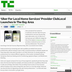 'Uber For Local Home Services' Provider ClubLocal Launches In The Bay Area