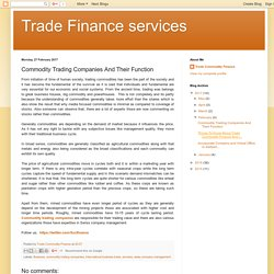 Trade Finance services: Commodity Trading Companies And Their Function