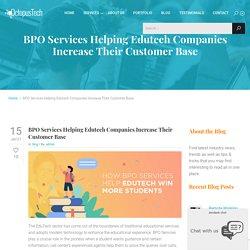 BPO Services Helping Edutech Companies Increase Their Customer Base