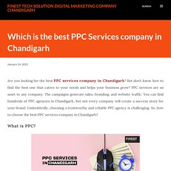 Which is the best PPC Services company in Chandigarh