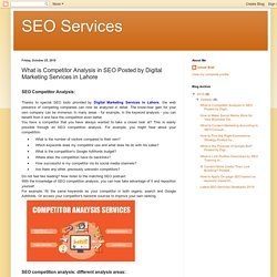 SEO Services: What is Competitor Analysis in SEO Posted by Digital Marketing Services in Lahore