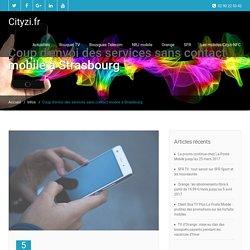 Coup d'envoi des services sans contact mobile à Strasbourg - Cityzi.fr