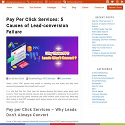 Pay Per Click Services: 5 Causes of Lead-conversion Failure