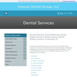 Dental Services - General and Cosmetic Dentistry from Kaimuki Dental Group, LLP
