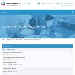 Custom Cell Culture Media Services - Creative Bioarray