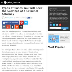 John_Grasso - Types of Cases You Will Seek the Services of a Criminal Attorney