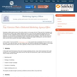 Top 3 Services That a Dedicated Marketing Agency Offers