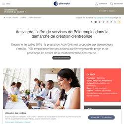 Activ'créa, l'offre de services de Pôle emploi dans la démarche de création d'entreprise