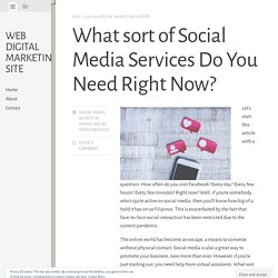 What sort of Social Media Services Do You Need Right Now?