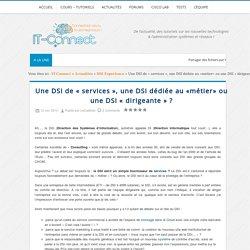 Une DSI de « services », une DSI dédiée au «métier» ou une DSI « dirigeante » ?