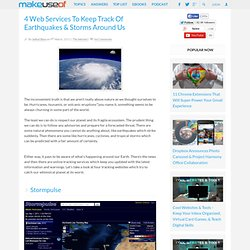 4 Web Services To Keep Track Of Earthquakes & Storms Around Us