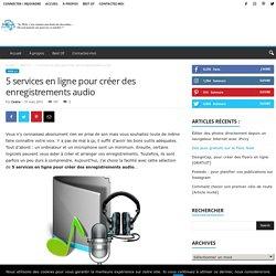 5 services en ligne pour créer des enregistrements audio