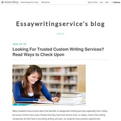 Looking For Trusted Custom Writing Services? Read Ways to Check Upon - Essaywritingservice's blog