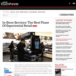 In-Store Services: The Next Phase Of Experiential Retail