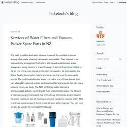 Services of Water Filters and Vacuum Packer Spare Parts in NZ