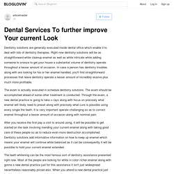Dental Services To further improve Your current Look