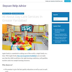 All About Day Care Services In Greater Faridabad – Daycare Help Advice