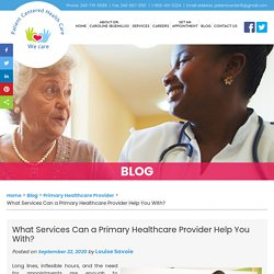 What Services Can a Primary Healthcare Provider Help You With?