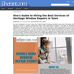 One's Guide to Hiring the Best Services of Heritage Window Repairs in Town