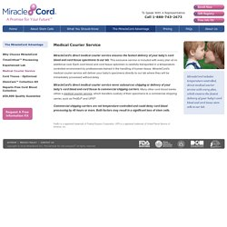 Private Medical Courier Services Included with Every Cord Blood Plan - MiracleCord