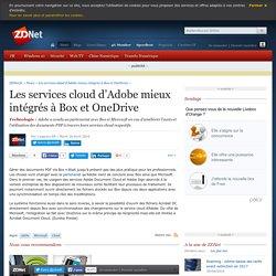 Les services cloud d'Adobe mieux intégrés à Box et OneDrive - ZDNet