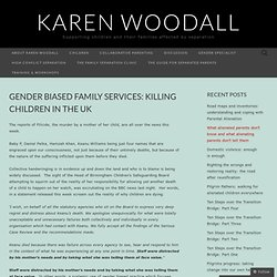 Gender biased family services: killing children in the UK