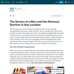 The Service of a Man and Van Removal Services in Any Location