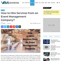 How to Hire Services from an Event Management Company