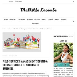 Field Services Management Solution for Your Business