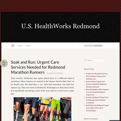 Soak and Run: Urgent Care Services Needed for Redmond Marathon Runners