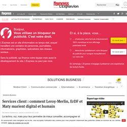 Services client : comment Leroy-Merlin, ErDF et Maty marient digital et humain