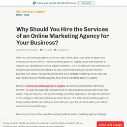 Why Should You Hire the Services of an Online Marketing Agency for Your Business? – SEO Services Calgary