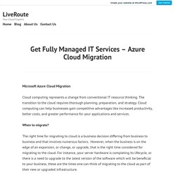 Get Fully Managed IT Services – Azure Cloud Migration – LiveRoute