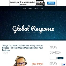 Things You Must Know Before Hiring Services Related To Social Media Moderation For Your Business