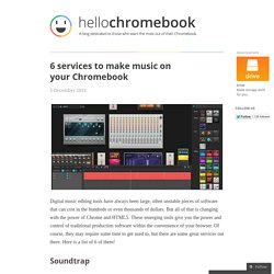 6 services to make music on your Chromebook