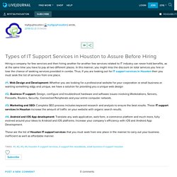 Types of IT Support Services in Houston to Assure Before Hiring