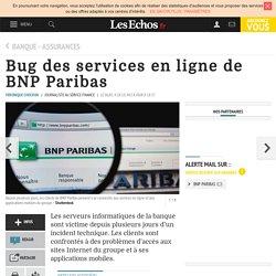 Bug des services en ligne de BNP Paribas, Banque - Assurances